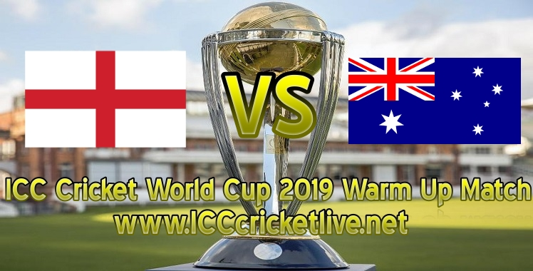england-vs-australia-warm-up-live-stream-world-cup-2019