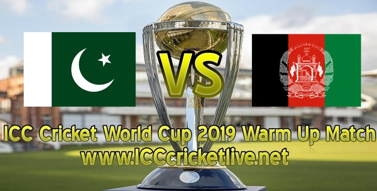 pakistan-vs-afghanistan-warm-up-live-stream-world-cup-2019