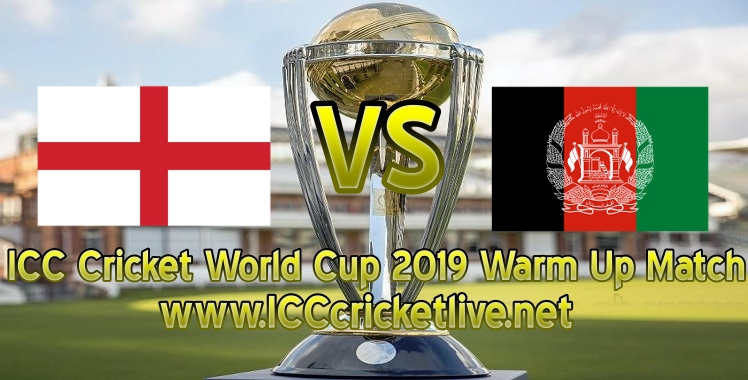england-vs-afghanistan-warm-up-live-stream-world-cup-2019