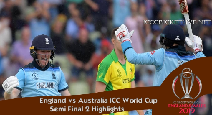 England vs Australia Semi Final Highlights Cricket WC 2019