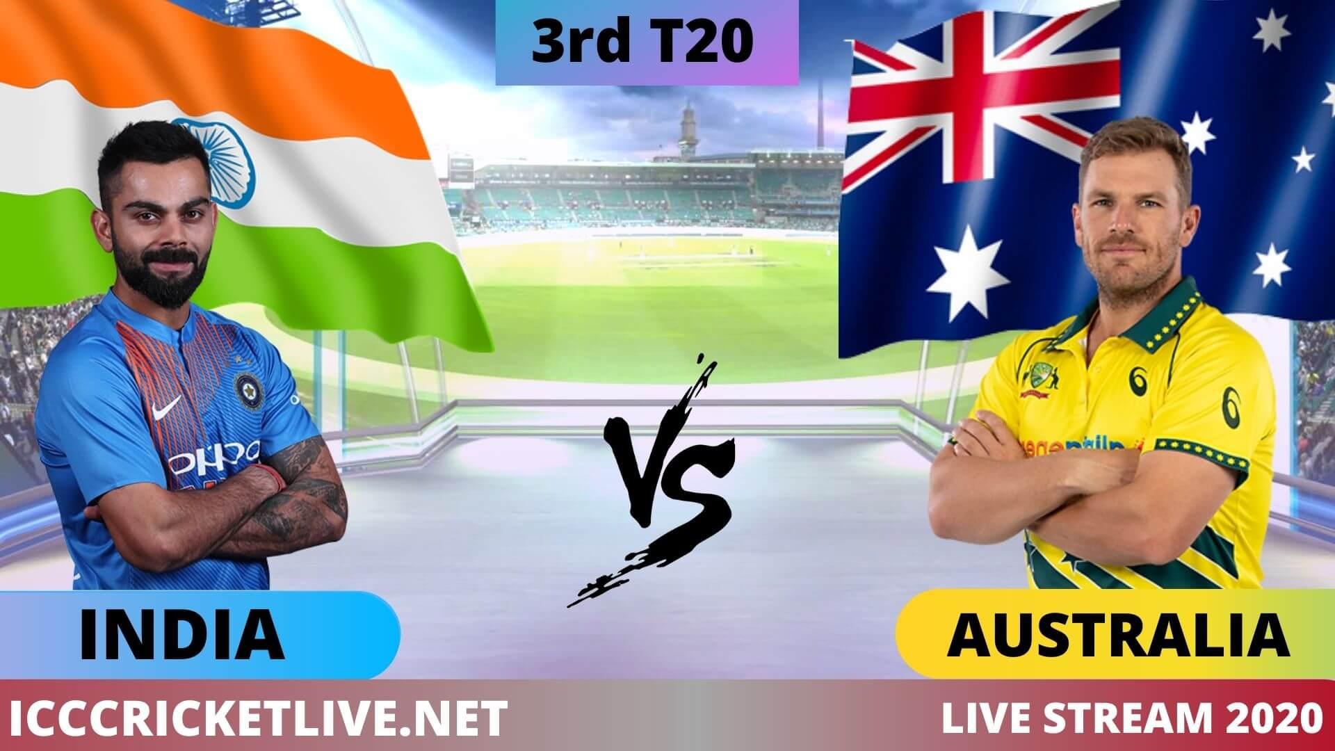 India Vs Australia Live Stream 2020 | 3rd T20I